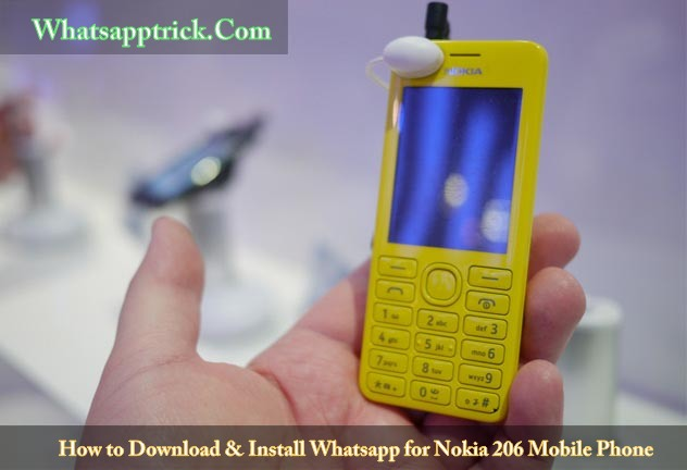 Whatsapp for Nokia 206 Phone Free Download | Whatsapp Trick